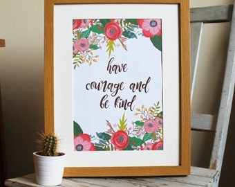 Foil 'have courage and be kind' print in frame