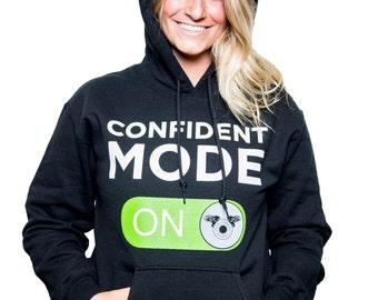 Confident Mode On Hoody