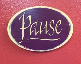 Hand painted sign - Pause