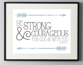 Be Strong and Courageous For God Is With You Joshua 1:9 Nursery Room Bible Quote Print wall decoration