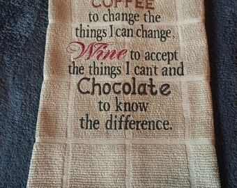 Lord, give me Coffee/wine/chocolate embroidered towel