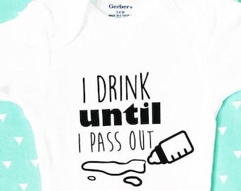I Drink Until I Pass Out Onesie, Funny Baby Onesie, Gender Neutral Onesie, Cute Onesies