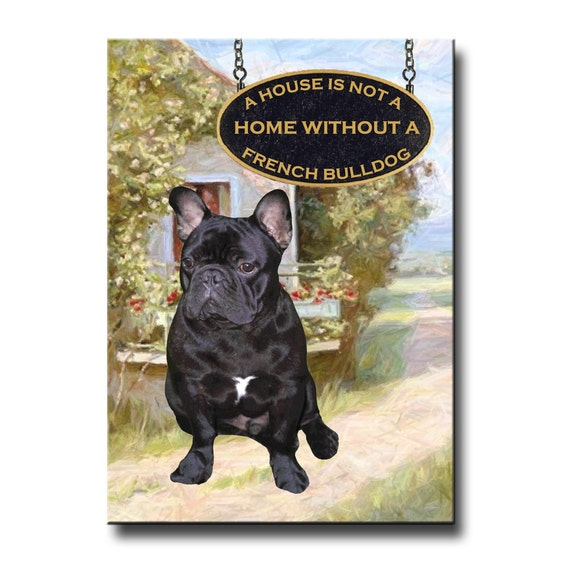 French Bulldog a House is Not a Home Fridge Magnet No 2