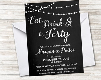 Adult Birthday Invite, Eat Drink and Be Forty, Party Invitation Digital, Personalized Any Age