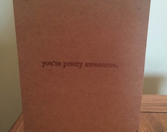 Just Because cards- You're Pretty Awesome