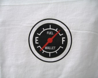 Gas Gauge T-shirt - Full Tank, Empty Wallet - Gasoline - Fuel