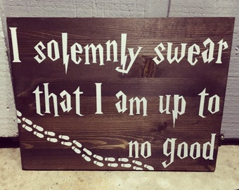 Harry Potter, I solemnly swear that I am up to no good, mischief managed, marauders map, wood sign