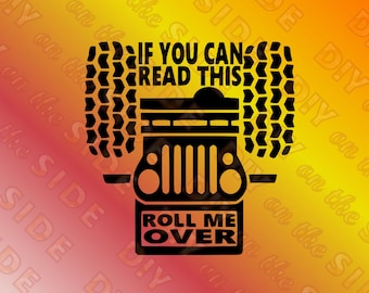 SVG Cut File Jeep If You Can Read This ROLL me OVER Instant Download