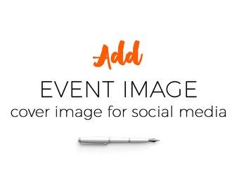 Facebook cover image, Facebook event image,  Custom facebook image, Event invitation, Social Media event image, Social media invitation