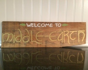 Welcome to Middle-earth Hand Lettered Wood Sign