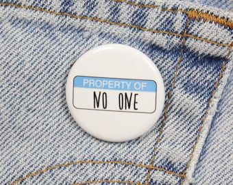 Property Of No One 1.25 Inch Pin Back Button Badge