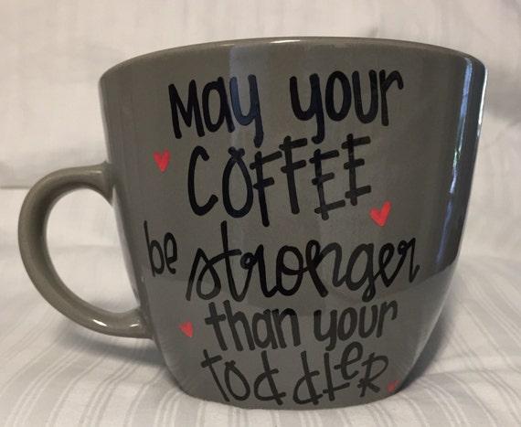Strong Coffee Because Toddlers mug