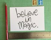 Believe In Magic A6 Postcard - print - typography postcard - pma - motivation - nursery art print - monochrome postcards