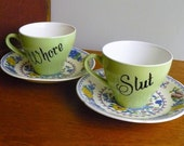 Slut Whore hand painted vintage teacups and saucers set x 2 recycled humor bad girls tea party