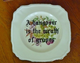 A hangover hand painted vintage cake plate recycled humor Dorothy Parker quote drinking decor display SALE