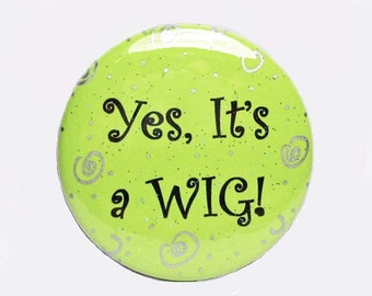 """Irish Dance Pinback Button 2-1/4"""" Round Its a Wig For St. Patrick's Day Removable Magnet"""