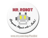 """Mr. Robot Button 1.25"""" Pinback Pin Button Badge or Magnet Computer Repair with a Smile FSociety"""
