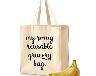 Grocery Tote | Grocery Bag | Reusable Grocery Bag | My Smug Reusable Grocery Bag | Cute Grocery Tote