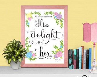 """Isaiah 62 Scripture art printable """"His Delight is in Her"""" 8x10 5x7 hand lettered wall art for girls floral Bible verse art print"""