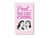 Psst Your Crazy is Showing Retro Kitchen Magnet