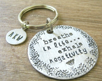 Breathe Keychain, Breathe in Life, Exhale Negativity, Stay Positive, Optimistic Quote Keychain, motivational, optional initial disc