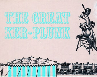 The Great Ker-Plunk 1962 Hardcover Book by Alexander King Illustrated by Robin King
