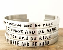 Have Courage and Be Kind cuff bracelet. From the movie Cinderella, womens inspirational cuff bracelet, inspiration jewelry, graduation gift