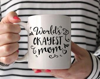 World's Okayest Mom Mug - Mom Coffee Mug - Gift for Mom - Mother's Day Mug