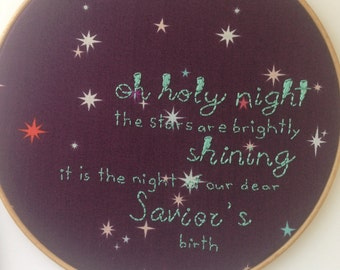oh holy night hoop art. holiday CLEARANCE hand embroidered. christmas carol decor. the stars are brightly shining. Christmas sign. Nativity.