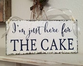 WEDDING SIGNS, I'm just here for The CAKE, Wood Wedding Signs, Ring Bearer Signs, Flower Girl Signs, Mr. and Mrs Signs, 5.5 x 11.5
