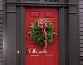 Hello santa Front Door Welcome Custom Vinyl letters Decal Wall art Words
