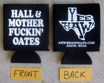 Hall & Mother Fuckin' Oates beer can coolie Beer Cozy Art by Brian Phillips