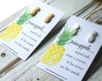 FREE SHIPPING.Pineapple Stud Earrings. Stand Tall Wear a Crown & Be Sweet on the Inside Quote Rose Gold, Gold, or Silver. Bridesmaid. Beach