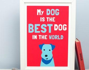 Dog Art Print - Dog Picture - Pet Lover - Gift Illustration - Terrier Print - Best Dog - Free UK Delivery