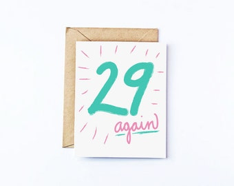 29 Again Eco Friendly Recycled Paper Greeting Cards Birthday Card Friend Happy Birthday Card Funny Hand Lettered Card 29th Birthday