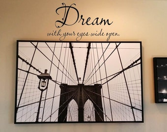 Dream with your eyes wide open Wall Decal Wall Transfer Wall Tattoo
