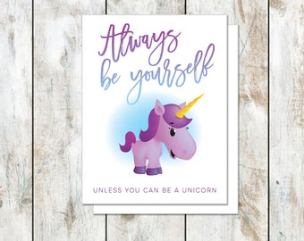 Always Be Yourself Unless You Can Be a Unicorn Card - Unicorn Stationery - Unicorn Folded Note