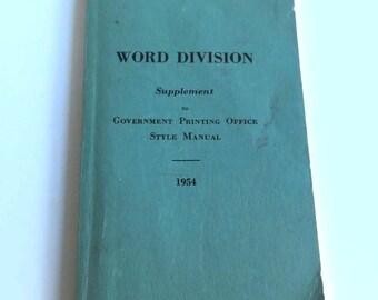 Word Division: Supplement to Government Printing Office Style Manual - 1954 Word Breaking Book US Government Style Book