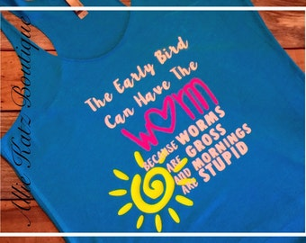 Early Bird can have the worm Racerback Tank top