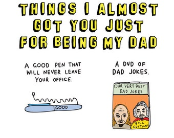 Father's Day - Things I Almost Got You Just For Being My Dad