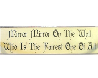 Mirror Mirror on the wall who is the fairest one of all primitive wood sign