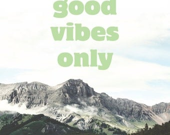 good vibes Print- INSTANT DOWNLOAD