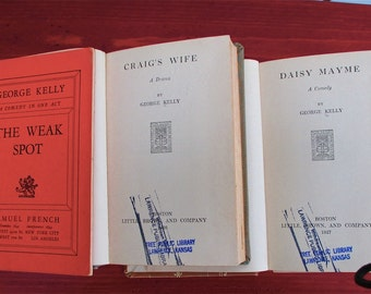 Three Plays by George Kelly, Severe Moralist for America: Daisy Mayme. Craig's Wife. Weak Spot. Social Problems. Popular Vaudeville Sketches