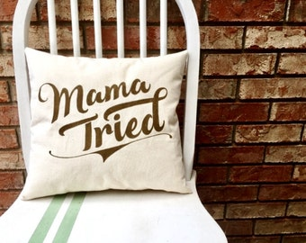 Mama Tried- Merle Haggard, Customizable Lyric Pillow