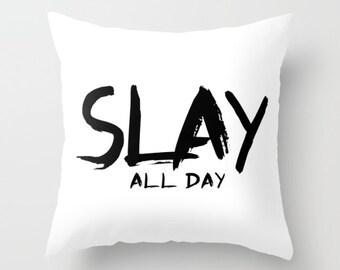 SLAY ALL DAY White Pillow | Throw Pillow | Pillow Case | Pillow Cover | Office Decor |  Home Decor | Statement Pillow