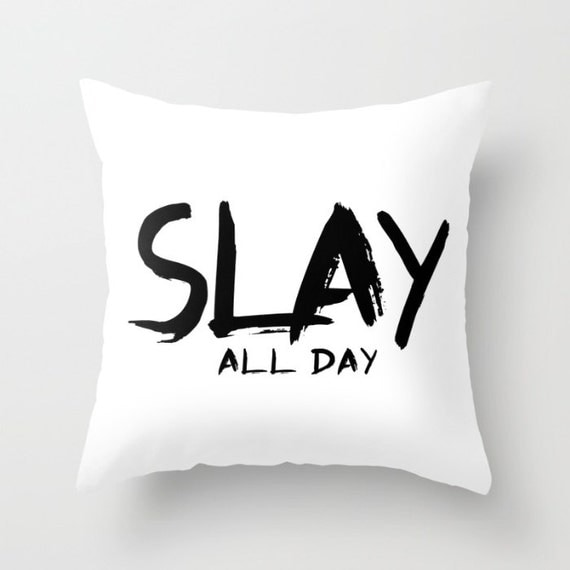 SLAY ALL DAY White Pillow | Throw Pillow | Pillow Case | Pillow Cover | Office Decor |  Home Decor | Statement Pillow