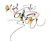 Calligraphy Quote ~ Niente Senza Gioia