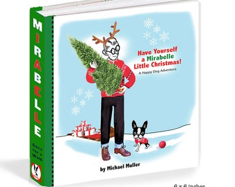 Have yourself a MIrabelle Little Christmas Holiday Book Boston Terrier The Adventures of Mirabelle SIGNED