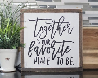 Together Is Our Favorite Place To Be Hand-Painted Wood Sign