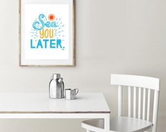 Sea You Later | Art Print